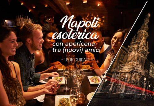Tour alla Napoli Esoterica con apericena tra (Nuovi) Amici