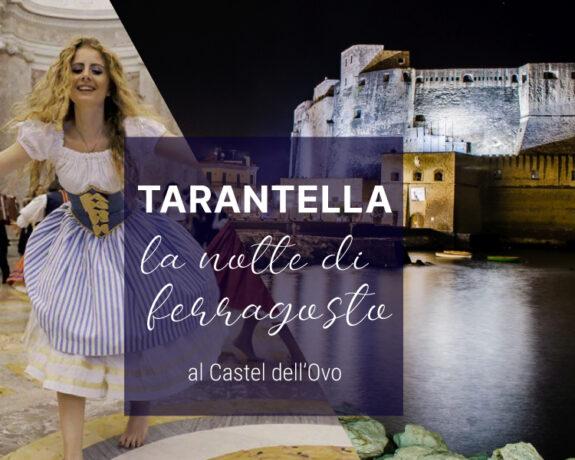Tarantella Show sotto le stelle cadenti al Castel dell'ovo